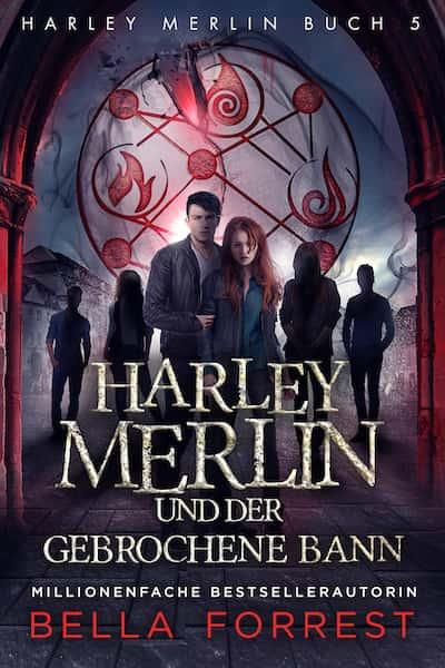 Harley Merlin und der gebrochene Bann