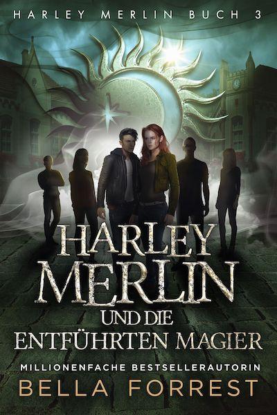 Harley Merlin und die entführten Magier